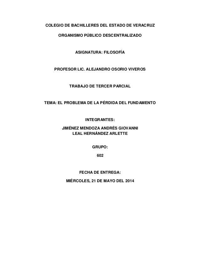 COLEGIO DE BACHILLERES DEL ESTADO DE VERACRUZ ORGANISMO PÚBLICO DESCENTRALIZADO ASIGNATURA: FILOSOFÍA PROFESOR LIC. ALEJAN...