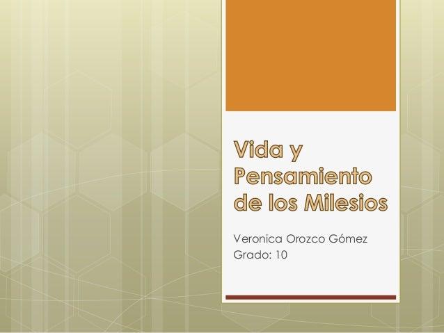 Veronica Orozco Gómez Grado: 10