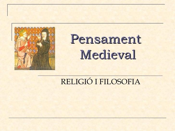 Pensament  Medieval RELIGIÓ I FILOSOFIA