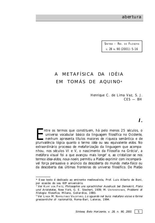 Síntese, Belo Horizonte, v. 28, n. 90, 2001 5 abertura SÍNTESE - REV. DE FILOSOFIA V. 28 N. 90 (2001): 5-16 I.I.I.I.I. E n...