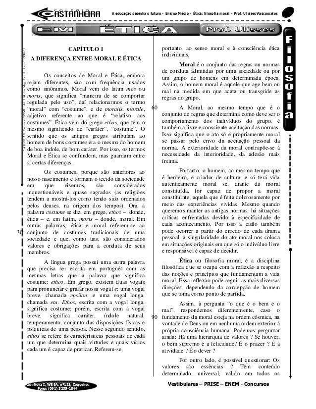 Vestibulares – PRISE – ENEM - Concursos A educação desenha o futuro – Ensino Médio – Ética: filosofia moral – Prof. Ulisse...