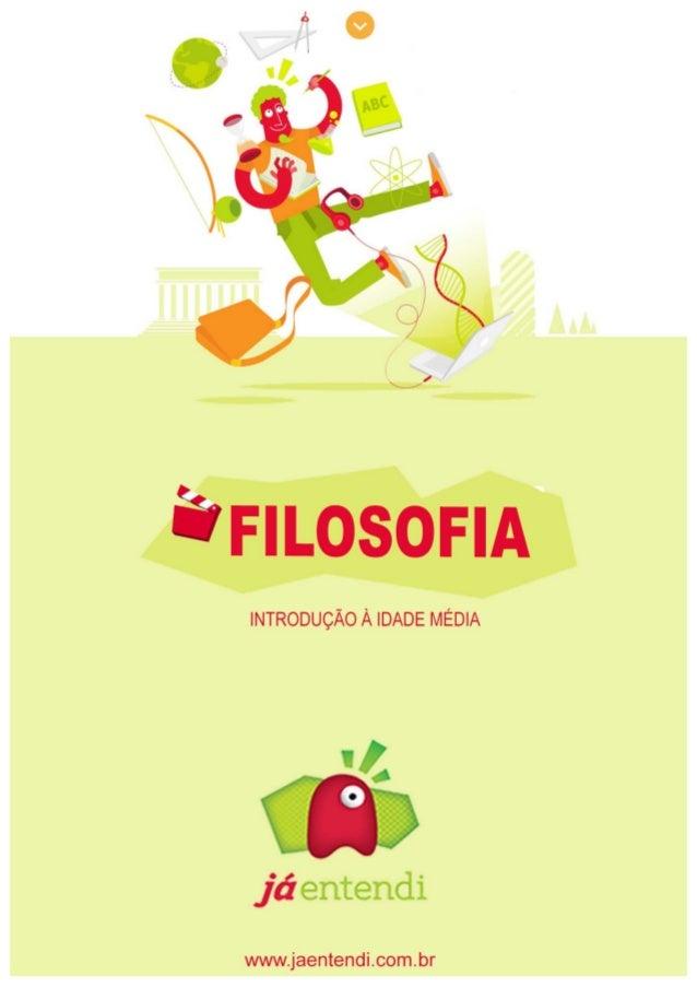 Resumex JáEntendi      2 FÍSICA FILOSOFIA1. A FILOSOFIA NA IDADE MÉDIA O  período  histórico ...