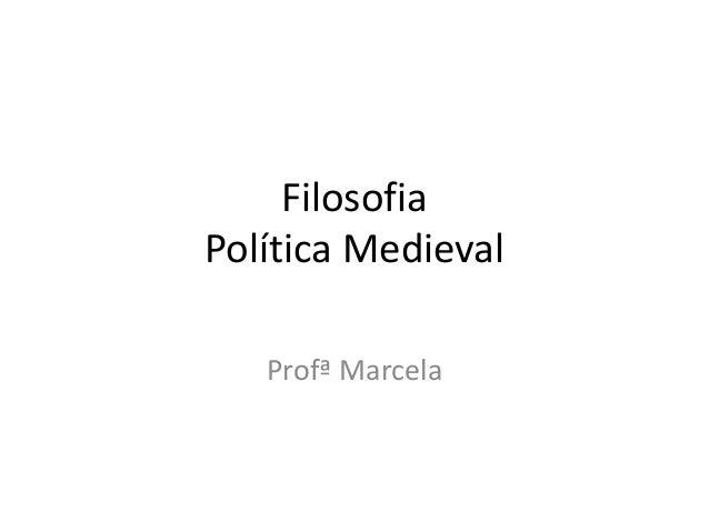 Filosofia Política Medieval Profª Marcela