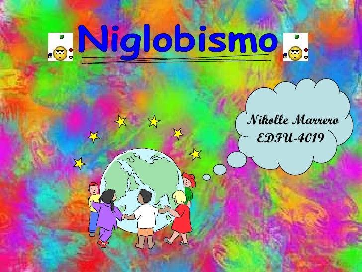 Nikolle Marrero EDFU-4019   Niglobismo
