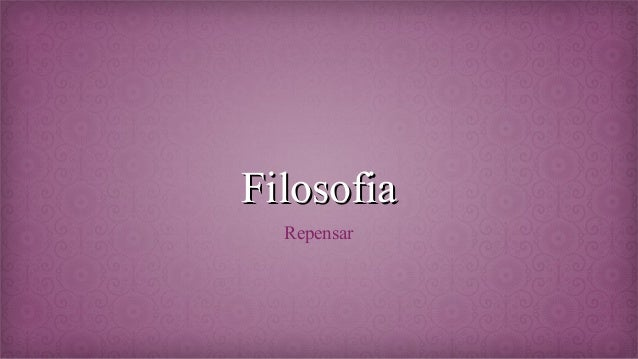 Filosofia Repensar