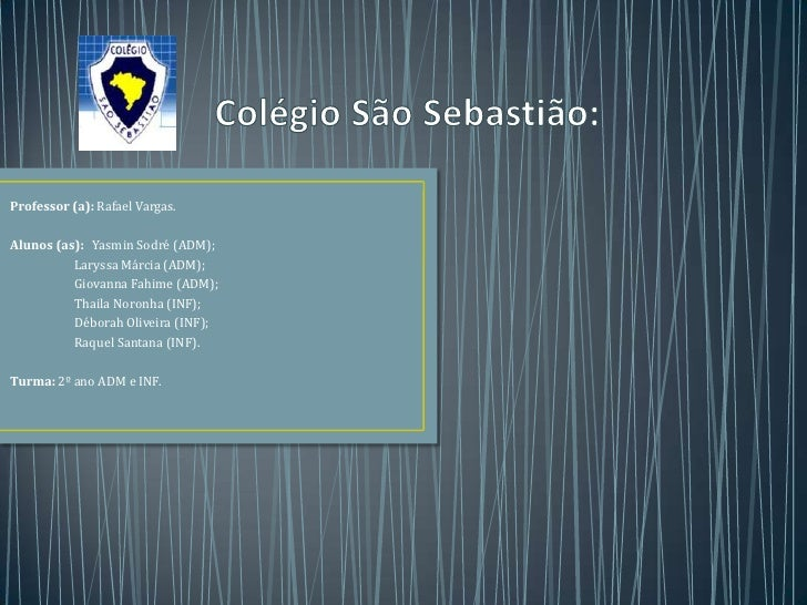 Professor (a): Rafael Vargas.Alunos (as): Yasmin Sodré (ADM);          Laryssa Márcia (ADM);          Giovanna Fahime (ADM...