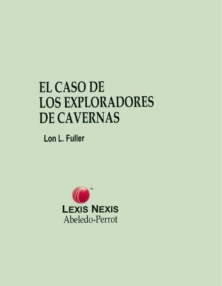 EL CASO DELOS EXPLORADORESDE CAVERNASLon L. Fuller        @     LEXISNEXIS     Abeledo-Perrot
