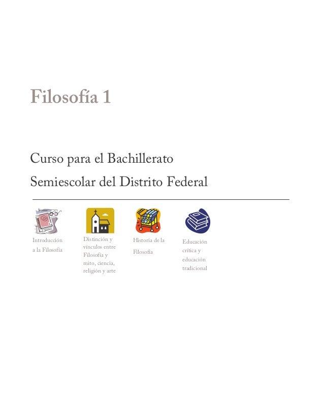 Curso para el Bachillerato Semiescolar del Distrito Federal Introducción a la Filosofía Distinción y vínculos entre Filoso...