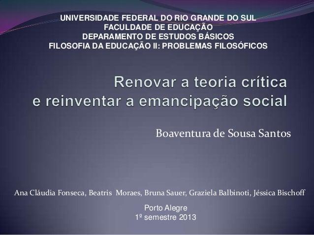 Boaventura de Sousa SantosUNIVERSIDADE FEDERAL DO RIO GRANDE DO SULFACULDADE DE EDUCAÇÃODEPARAMENTO DE ESTUDOS BÁSICOSFILO...
