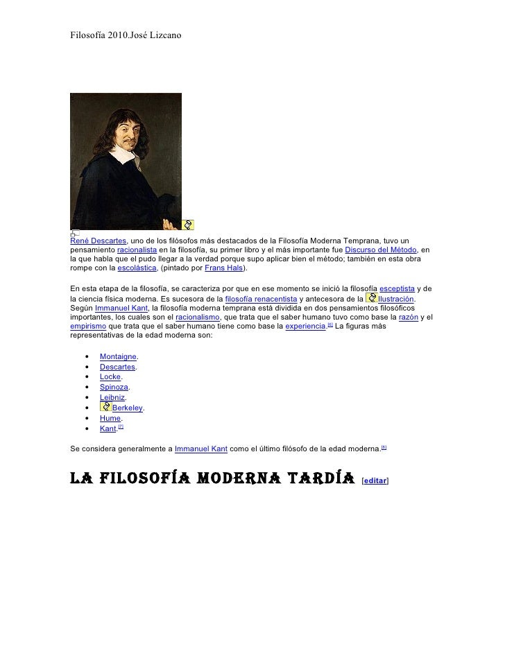 Filosofía 2010.José Lizcano     René Descartes, uno de los filósofos más destacados de la Filosofía Moderna Temprana, tuvo...
