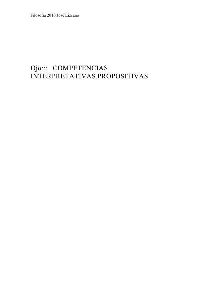 Filosofía 2010.José Lizcano     Ojo::: COMPETENCIAS INTERPRETATIVAS,PROPOSITIVAS
