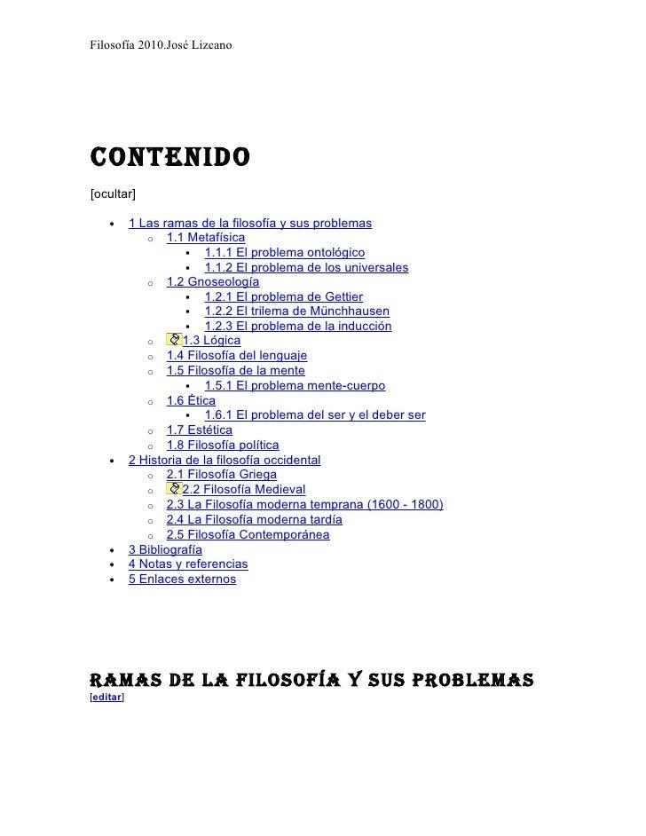Filosofía 2010.José Lizcano     Contenido [ocultar]      •      1 Las ramas de la filosofía y sus problemas               ...