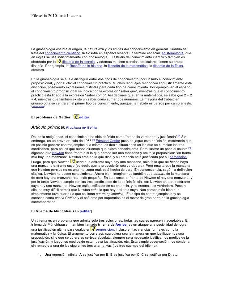 Filosofía 2010.José Lizcano     La gnoseología estudia el orígen, la naturaleza y los límites del conocimiento en general....