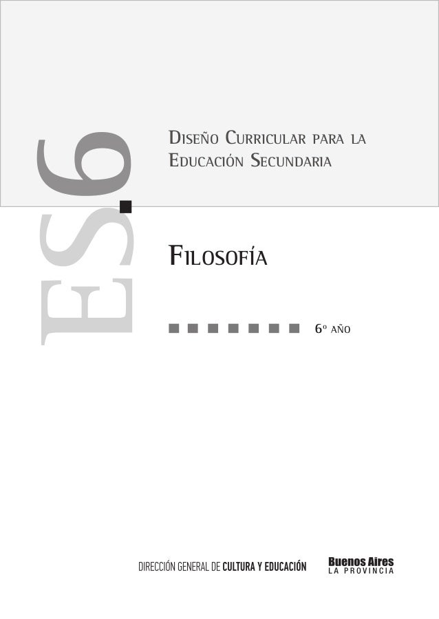 6  Diseño Curricular para Educación Secundaria  Filosofía 6º  año  la