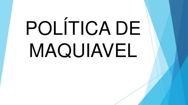 POLÍTICA DE MAQUIAVEL