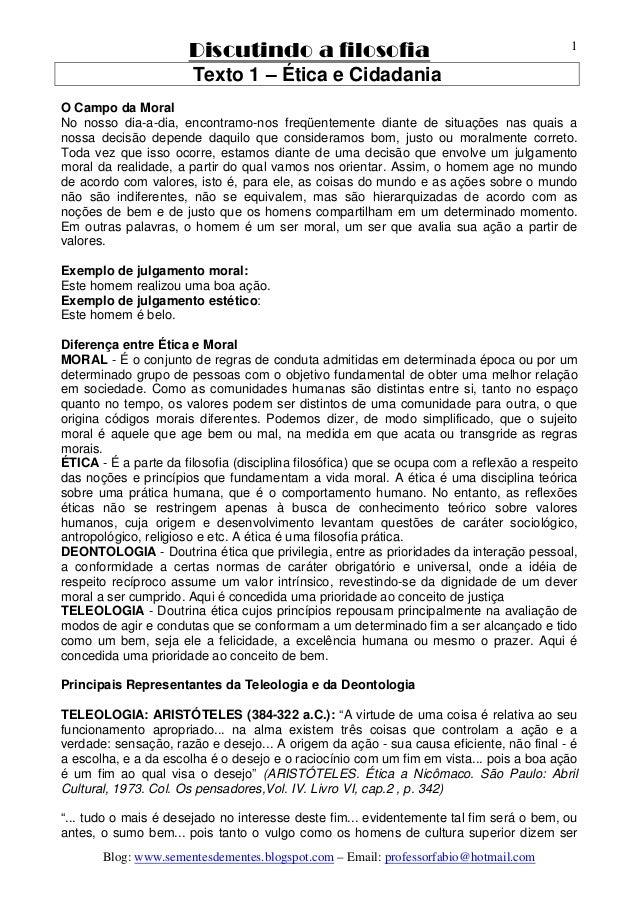 Discutindo a filosofia Blog: www.sementesdementes.blogspot.com – Email: professorfabio@hotmail.com 1 Texto 1 – Ética e Cid...