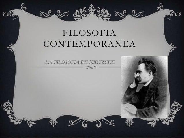 FILOSOFIA CONTEMPORANEA LA FILOSOFIA DE NIETZCHE