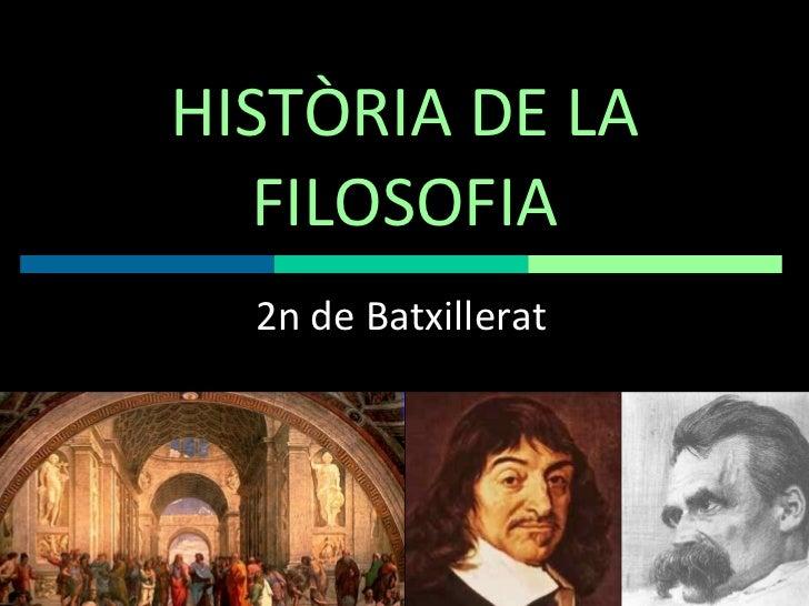 HISTÒRIA DE LA FILOSOFIA 2n de Batxillerat