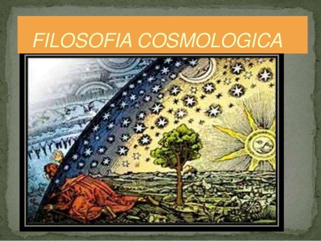 FILOSOFIA COSMOLOGICA