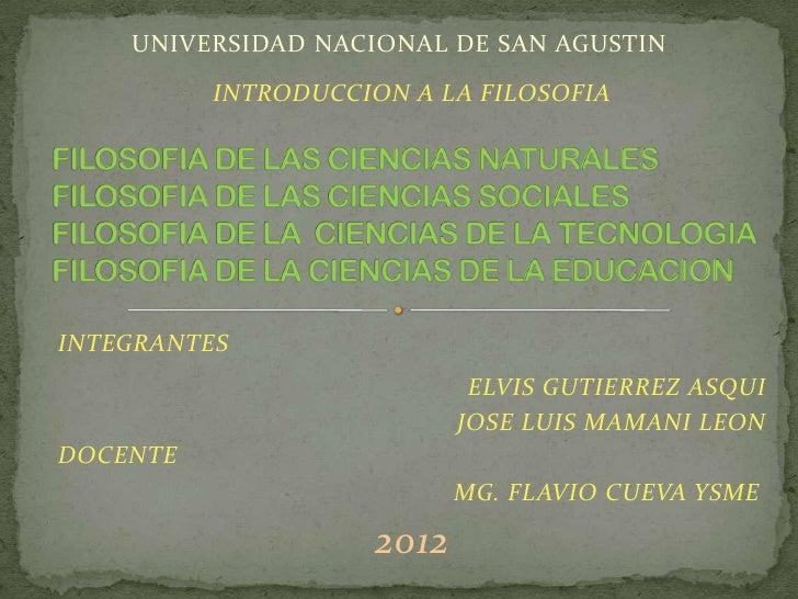 UNIVERSIDAD NACIONAL DE SAN AGUSTIN          INTRODUCCION A LA FILOSOFIAINTEGRANTES                            ELVIS GUTIE...