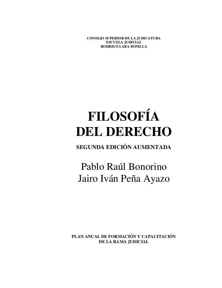 CONSEJO SUPERIOR DE LA JUDICATURA             ESCUELA JUDICIAL           RODRIGO LARA BONILLA  FILOSOFÍA DEL DERECHO SEGUN...
