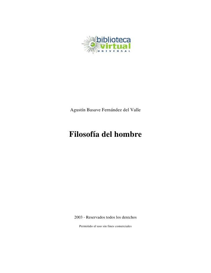 Agustín Basave Fernández del ValleFilosofía del hombre 2003 - Reservados todos los derechos    Permitido el uso sin fines ...