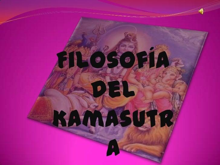 Filosofía del <br />Kamasutra<br />