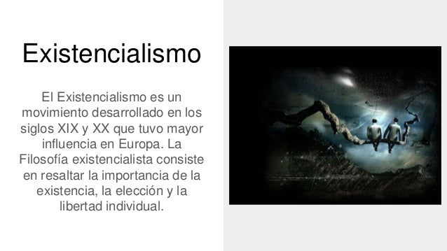 Filosofía educativa: El existencialismo.  Slide 2