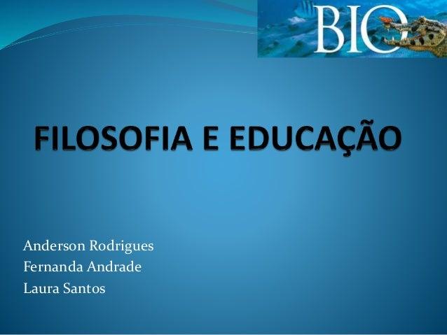 Anderson Rodrigues Fernanda Andrade Laura Santos