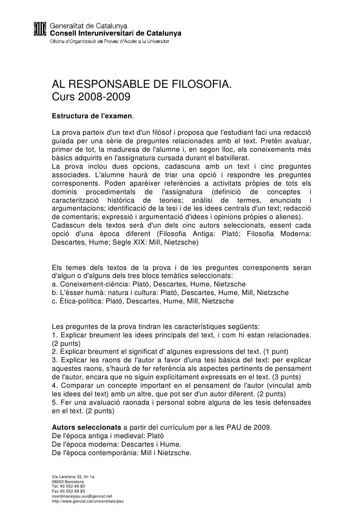 AL RESPONSABLE DE FILOSOFIA. Curs 2008-2009 Estructura de l'examen.  La prova parteix d'un text d'un filòsof i proposa que...
