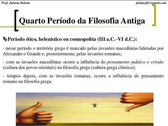 Aula de filosofia antiga, tema: Filosofia Helênica Slide 2