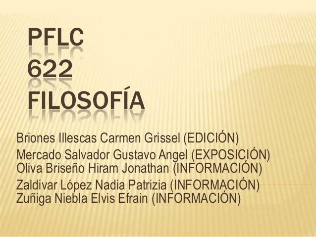 PFLC622FILOSOFÍABriones Illescas Carmen Grissel (EDICIÓN)Mercado Salvador Gustavo Angel (EXPOSICIÓN)Oliva Briseño Hiram Jo...
