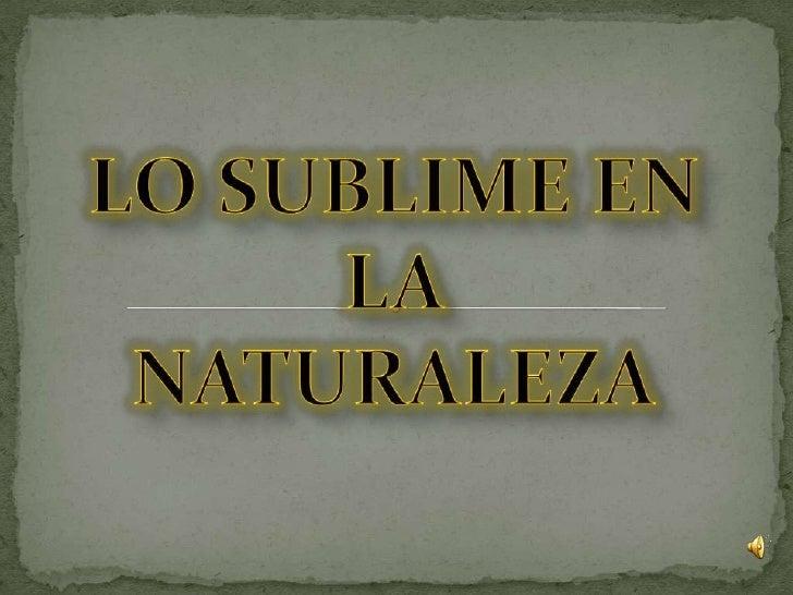LO SUBLIME EN LA NATURALEZA