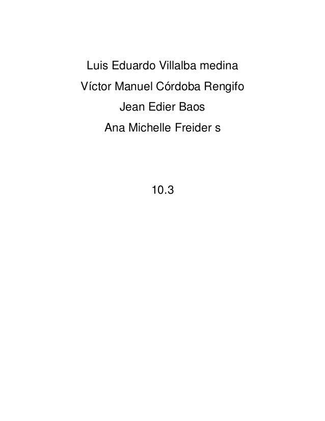 Luis Eduardo Villalba medina Víctor Manuel Córdoba Rengifo Jean Edier Baos Ana Michelle Freider s 10.3
