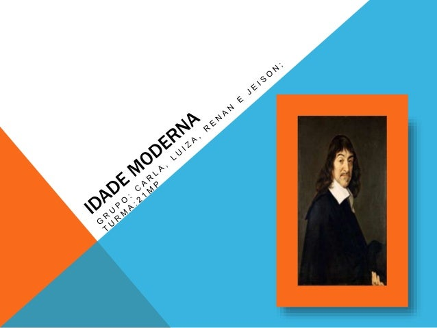 CARACTERÍSTICAS GERAIS DA FILOSOFIA  MODERNA   Diferente da Filosofia Medieval, a Moderna é humanista e antropocêntrica. ...