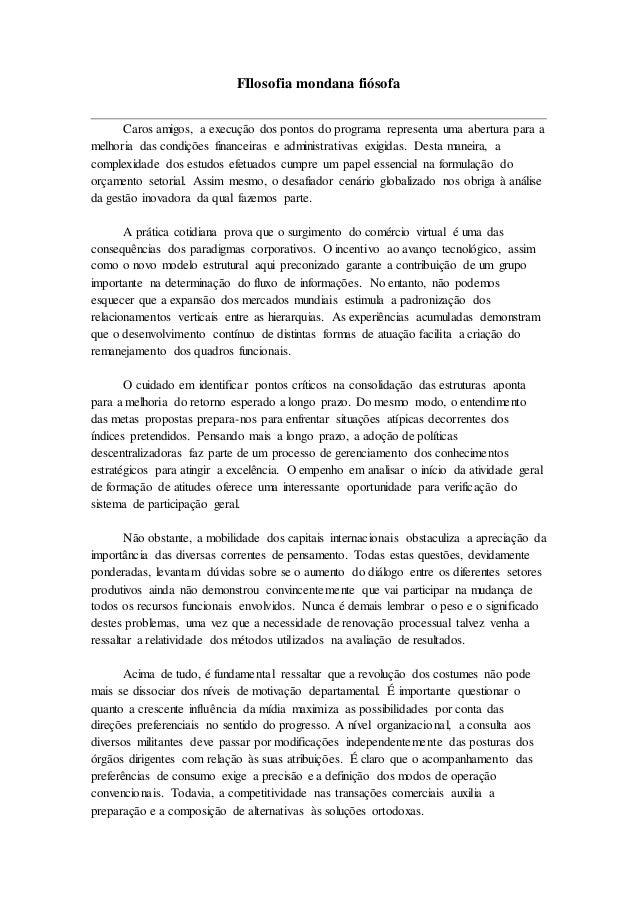 FIlosofia mondana fiósofa Caros amigos, a execução dos pontos do programa representa uma abertura para a melhoria das cond...