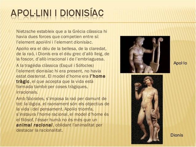  Nietzsche estableix que a la Grècia clàssica hi havia dues forces que competien entre sí: l'element apol·lini i l'elemen...