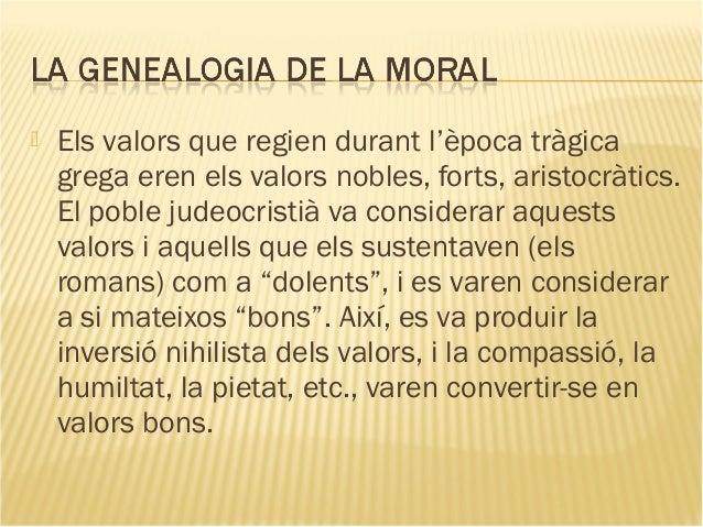  Els valors que regien durant l'època tràgica grega eren els valors nobles, forts, aristocràtics. El poble judeocristià v...