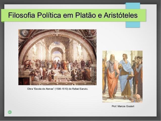 """Filosofia Política em Platão e AristótelesFilosofia Política em Platão e Aristóteles Obra """"Escola de Atenas"""" (1506-1510) d..."""