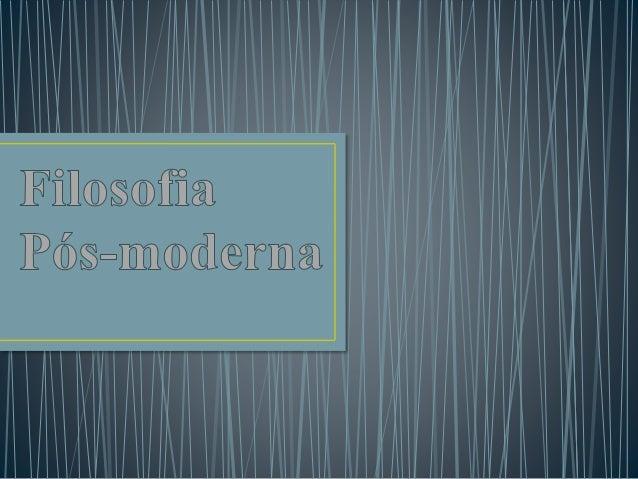 O conceito pós-moderno é aplicado a pensadores que produziram uma reflexão marcada pela crítica e pela descrença em relaç...