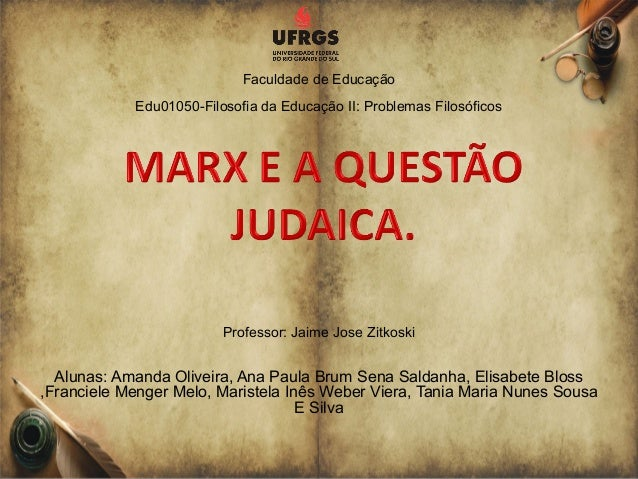 Professor: Jaime Jose ZitkoskiAlunas: Amanda Oliveira, Ana Paula Brum Sena Saldanha, Elisabete Bloss,Franciele Menger Melo...