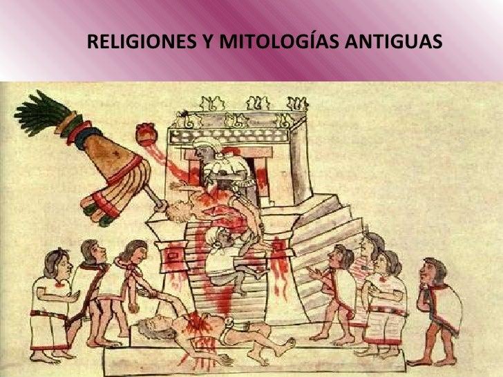 RELIGIONES Y MITOLOGÍAS ANTIGUAS <ul><li>En la época antigua no había una separación radical entre la filosofía y las cree...