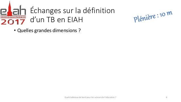 Échanges sur la définition d'un TB en EIAH • Quelles grandes dimensions ? Quels tableaux de bord pour les acteurs de l'édu...