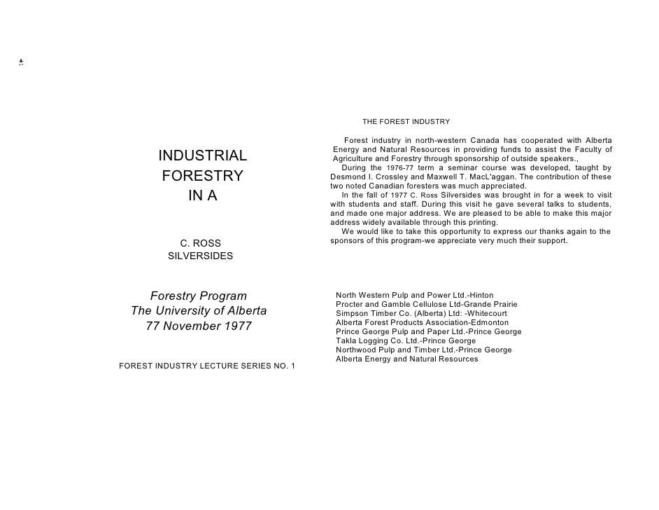 THE FOREST INDUSTRY                                             Forest industry in north-western Canada has cooperated wit...