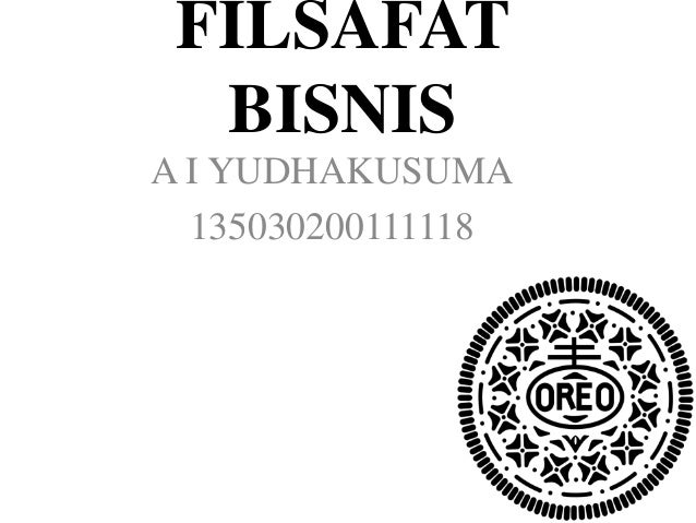 FILSAFAT BISNIS A I YUDHAKUSUMA 135030200111118