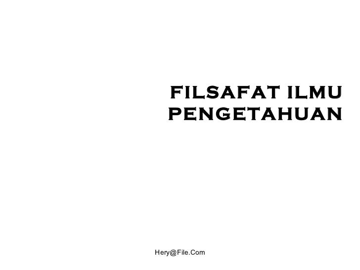 FILSAFAT ILMU PENGETAHUAN