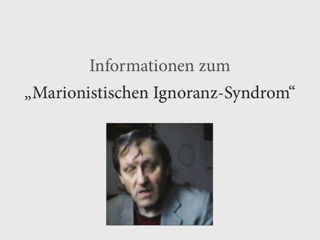 """1 Informationen zum """"Marionistischen Ignoranz-Syndrom"""""""