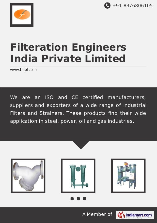 +91-8376806105  Filteration Engineers India Private Limited www.feipl.co.in  We are an ISO and CE certified manufacturers, ...