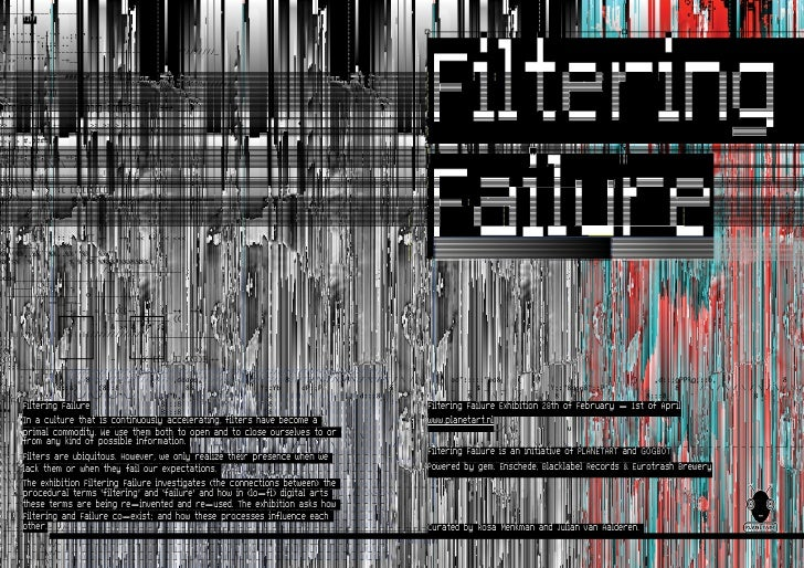 TIFFFiltering Failure                                                             Filtering Failure Exhibition 28th of Feb...