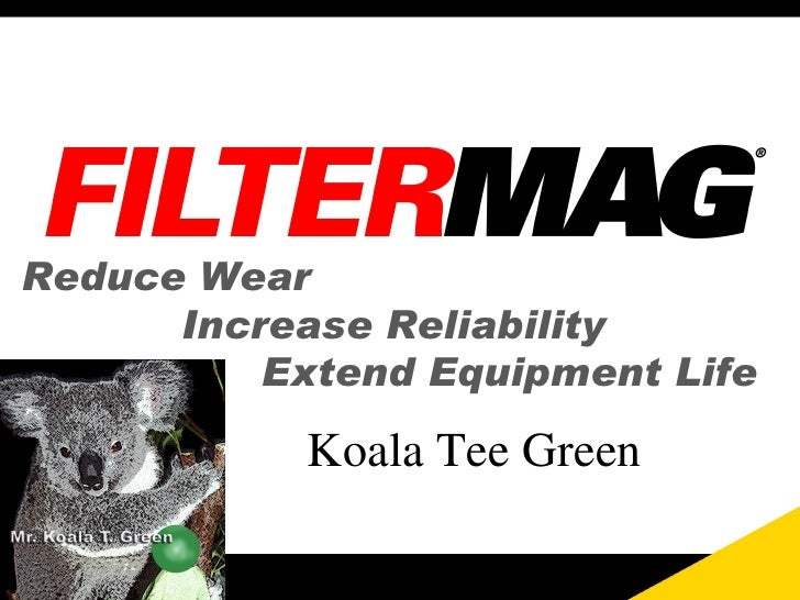 Reduce Wear Increase Reliability Extend Equipment Life Koala Tee Green